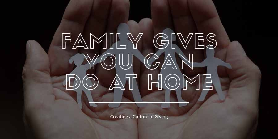 Family Gives You Can Do at Home